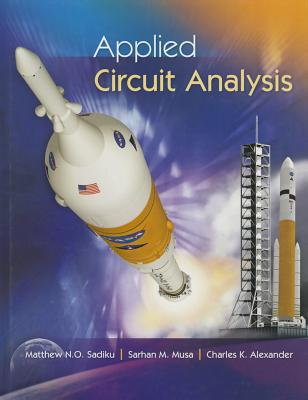 Applied Circuit Analysis By Sadiku, Matthew/ Alexander, Charles/ Musa, Sarhan